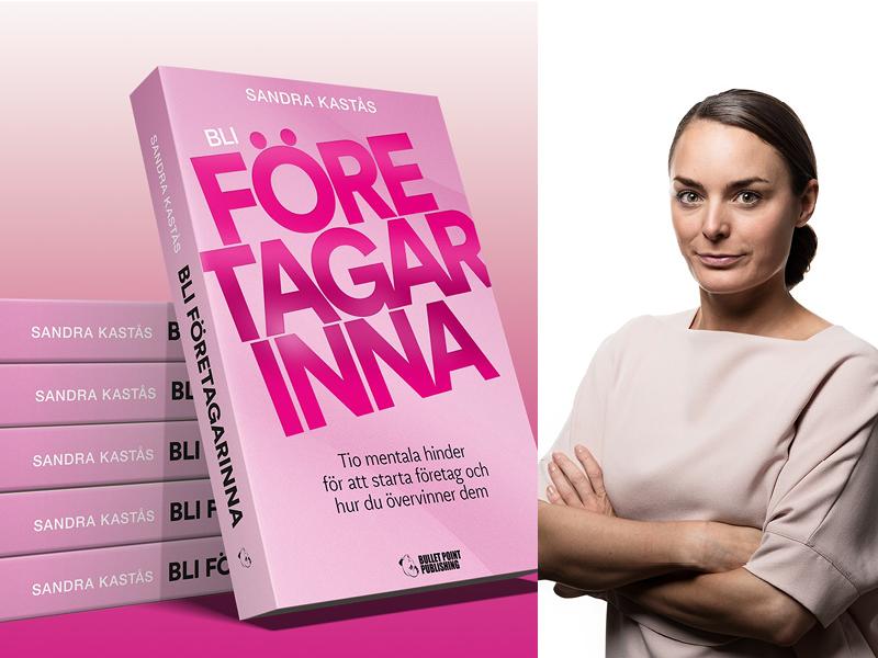 """Ett bildkollage av boken """"Bli företagarinna"""" och ett porträtt på författaren Sandra Kastås"""